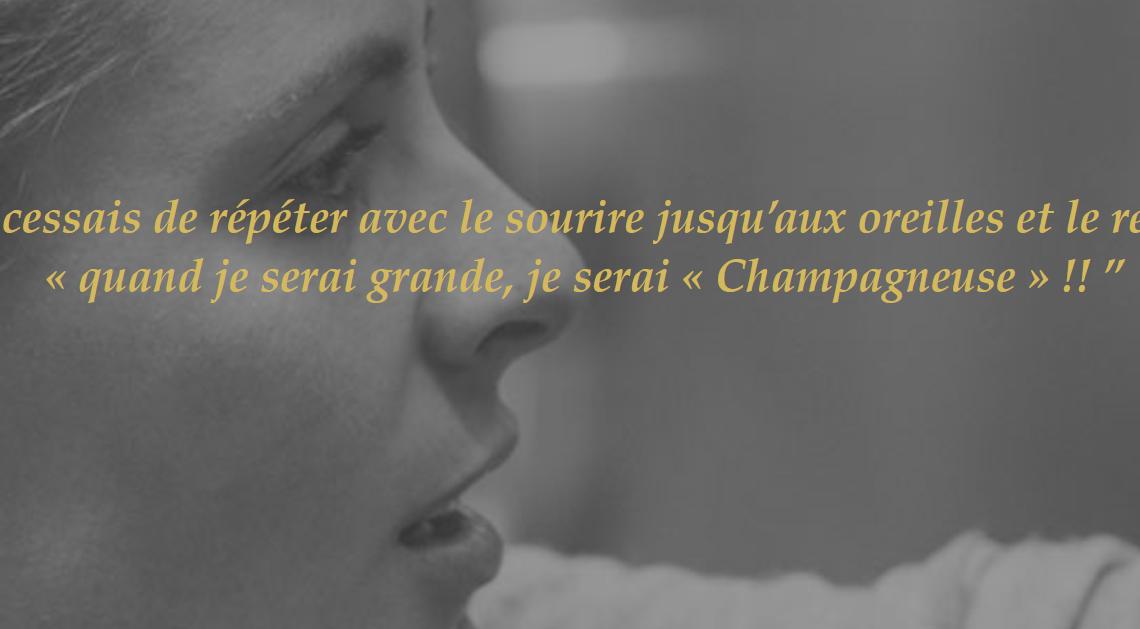 """Sophie Milesi des Champagnes Guy Mea avec la citation """"Petite je ne cessais de répéter avec le sourire jusqu'aux oreilles et le regard malicieux quand je serais grande, je serais champagneuse"""""""